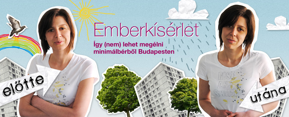 Emberkísérlet - Így (nem) lehet megélni minimálbérből Budapesten
