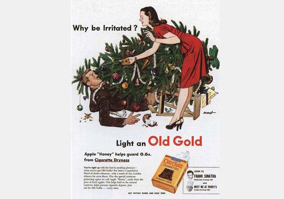 Ne bosszankodj! Szívj el egy Old Goldot! Tiszta sor: rád borult a karácsonyfa? Rögtön gyújts rá egy cigire!