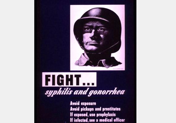 Harcolj a szifilisz és a gonorrhea ellen! Kerüld a prostituáltakat, ha megfertőződtél, ne késlekedj, fordulj orvoshoz - nagyjából erre utasítja a katonákat a fenti plakát.