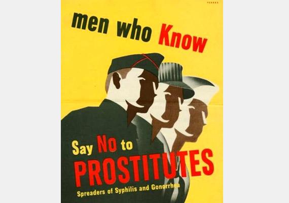 Mondj nemet a prostitúcióra, ami a szifiliszt és a gonorrheát terjeszti! - áll az arc nélküli katonákat felvonultató plakáton.