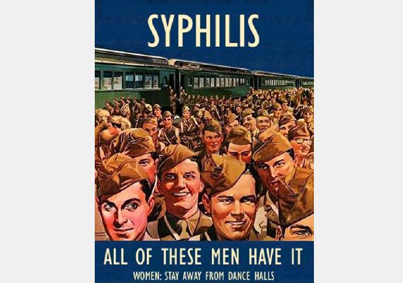 Ezek a férfiak mind szifiliszesek. Nők: maradjanak távol a tánctermektől! A fenti plakát a háború utáni életre hívja fel a katonák figyelmét.