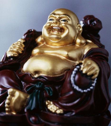 Gömbölyű Buddha                         A kicsi, gömbölyű és vidám Buddha-szobrokat annak ellenére használják a bőséget és gazdagságot vonzó talizmánként, hogy a valódi Buddha inkább a fizikai önmegtagadás híve volt.