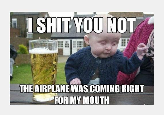 Teszek rá, ha nem hiszed el, az a repülő egyenesen a szám felé tartott...