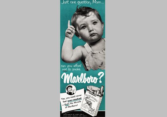 Csak egy kérdés, anya: te megengedheted magadnak, hogy ne Marlborót szívj?