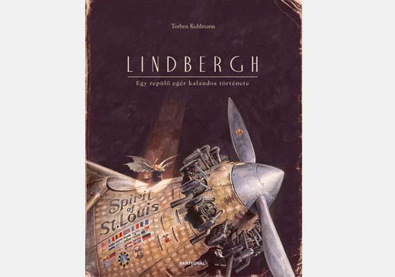Torben Kuhlmann: Lindbergh - Egy repülő egér kalandos története (Partvonal)A kalandos, képes gyerekkönyv, melyben repülőre száll egy bátor kisegér, nagyobbacskák kedvence lehet. Ára: 2990 forint.