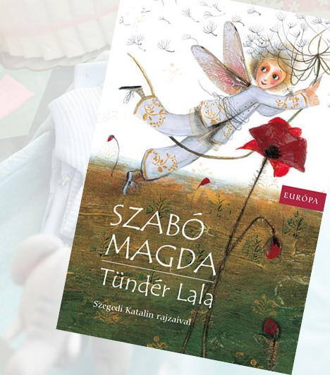 Szabó Magda: Tündér LalaSzabó Magda az egyik legnagyobb magyar író ugyanolyan élvezetes gyerektörténeteket írt, mint amilyen színvonalas felnőtt szépirodalmat. Az a világ, amit a kicsiknek megálmodott, még felnőtt szemmel is csodálatos. A Tündér Lala sokak meghatározó gyerekkori olvasmánya, Szegedi Katalin illusztrációival készült különleges újrakiadás pedig a mai gyerkőcök kedvence is.