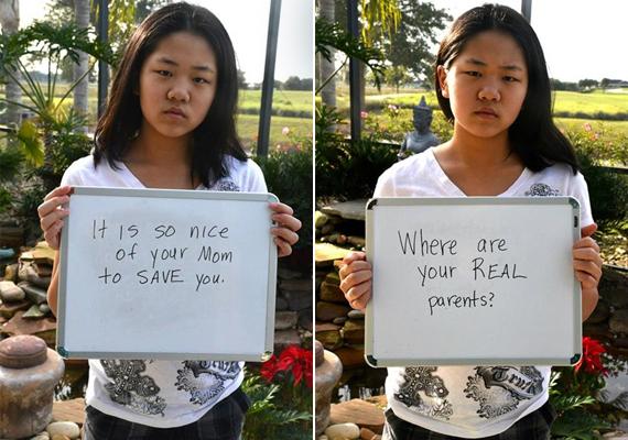 Nagyon szép anyukádtól, hogy megmentett.Hol vannak az igazi szüleid?