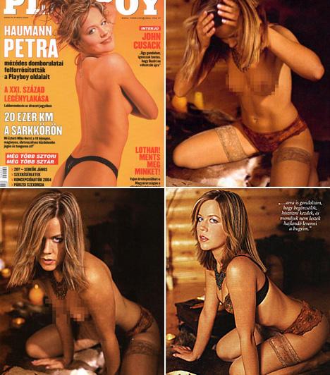 Haumann PetraHaumann Péter lánya 2004 februárjában, 29 éves korában döntött úgy, hogy megmutatja meztelen testét a Playboy hasábjain, és már a címlapon is melltartó nélkül, falatnyi tangában villantotta mosolyát. A fotók igencsak erotikus töltetűre sikerültek.