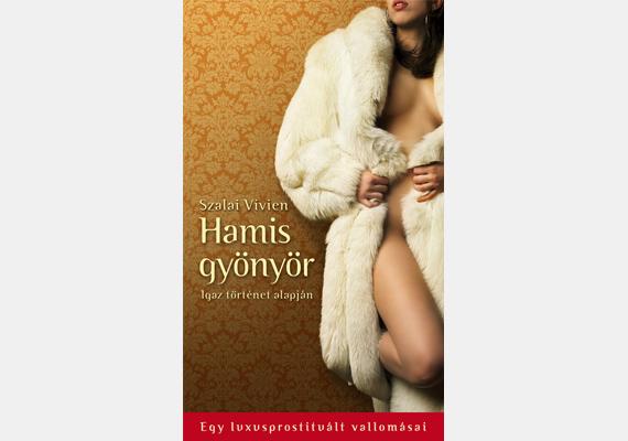 A nagy port kavart Hamis gyönyör című kötet Szalai Vivien tollából íródott igaz történet alapján. A luxusprostituált vallomásai révén a szerző élethű képet fest arról az elit világról, ahol mindent, még a szexet is a pénz irányítja. Egy percnyi kéj is milliókat ér.