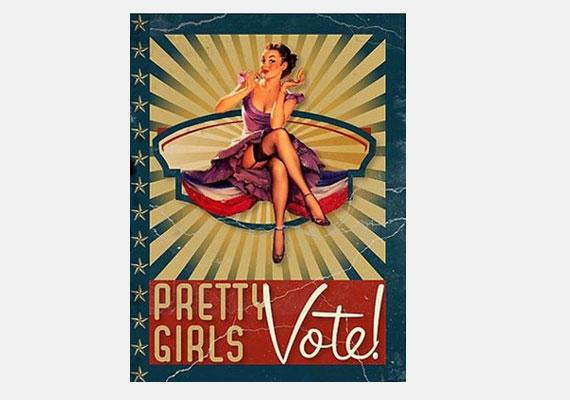 Egy ideig összekeveredett a külcsín és a társadalmi szerepek kérdése. Csinos lányok, szavazzatok! - hív a plakát, talán arra célozva, hogy, bár a feministák nem a nőiességet hirdették, ez nem kell, hogy bárkit is eltántorítson a politikai részvételtől.