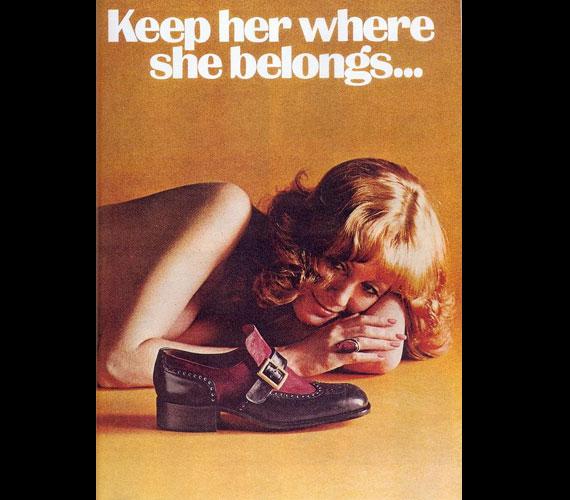 Ott tartsd, ahová tartozik, mármint a nőt - javasolják a Weyenberg masszázscipő kreatív szövegírói 1974-ben.