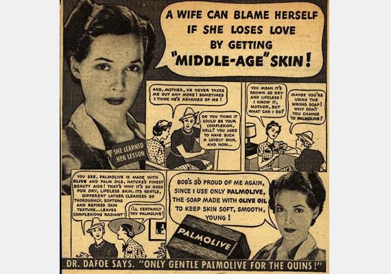 Egy feleség csakis magát hibáztathatja, ha elveszti a párját, mert a bőre öregedésnek indult - elképesztő a reklám, hiszen a férfiak ugyanúgy öregszenek, mint a nők. Miért kell a nőknek mégis rosszul érezniük magukat miatta? Az öregedés természetes folyamat, és ha valakit ezért elhagynak, az a partnert minősíti.