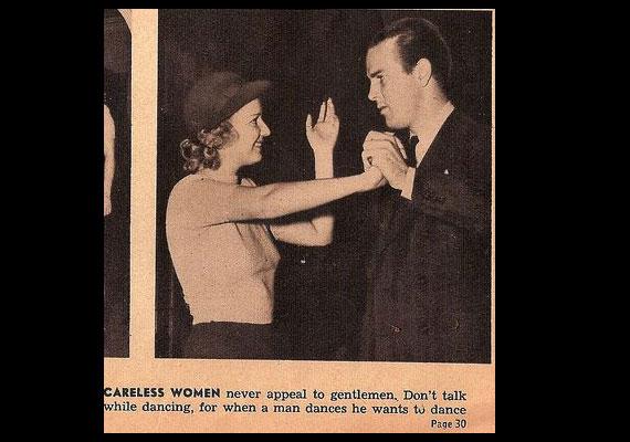 Ha egy férfi a táncparkettre lép, akkor táncolni akar. Nem pedig csevegni.