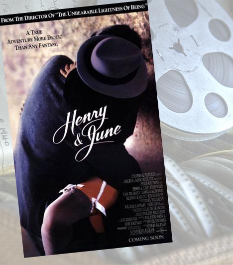 Henry és June - 1990Philip Kaufman alkotása az első film, ami Amerikában megkapja a 17 éven aluliaknak nem ajánlott besorolást. Henry és June életében a szexualitás egészen új alapokra helyeződik, amikor megismerik Anais-t, a szabados nőt. Ő nem csak Henryvel, de June-nal is meghitt erotikus viszonyba kerül.