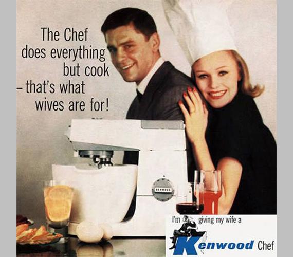 A Chef a főzésen kívül mindent megcsinál. Arra vannak a feleségek.