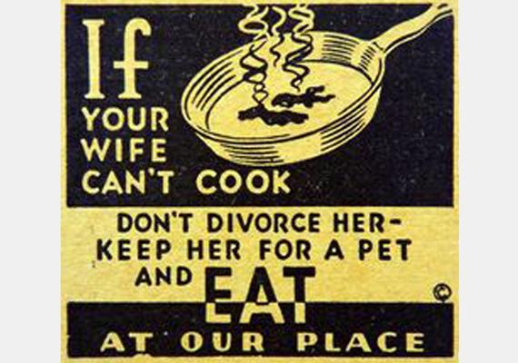 Nemcsak tárgyakhoz vagy húshoz, de állatokhoz is hasonlították a nőket pár évtizede. Ha a feleség nem tud főzni, hát jó lesz kedvencnek - üzeni az étkezdereklám.