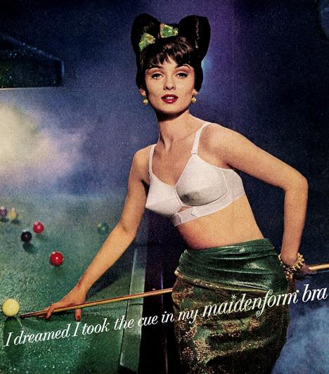 Maidenform melltartóA tipikus kúp alakú melltartót ma már csak a '70-es évek amerikai álomképébe tartozó angyali háziasszonyain látni. Pedig a kultikus darab valaha nemcsak divat-, de reklámtörténelmet is írt. A híres azt álmodtam kampány bizonyította: a fehérnemű úgy is lehet nőies és csábító, ha kényelmes.Kapcsolódó cikk:4 szexi tipp, hogy te legyél a férfiak kedvence »