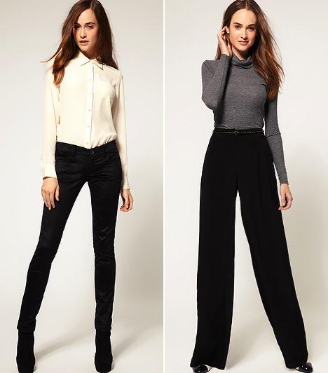 Fekete nadrág  A szűk, egyenes fazonok, valamint a magas derekú, A-vonalú nadrágok egyaránt alaknyújtó hatással bírnak. Ha a csípődre és a combodra rakódott pluszkilók miatt tűnik rövidebbnek a lábad, inkább az utóbbi megoldásokat részesítsd előnyben. Még hosszabbnak láttathatod a virgácsaidat, amennyiben garbóval viseled a lenge nadrágot, mert az összenyomja a felsőtestet. Arra ügyelj, hogy ne ess túlzásokba a nadrág bőségével.