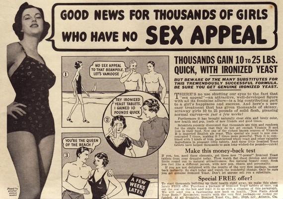 """A legtöbbször azzal operáltak, hogy a férfiaknak nem tetszenek a sovány nők. Ezt hatalmas szalagcímek hirdették, mint például a """"Jó híreink vannak a lányok ezreinek, akiknek nincs szexepiljük"""", majd egy egészen abszurd képregényben bemutatták, hogyan változik meg a férfiak reakciója a strandon, ha felszedsz néhány kilót."""