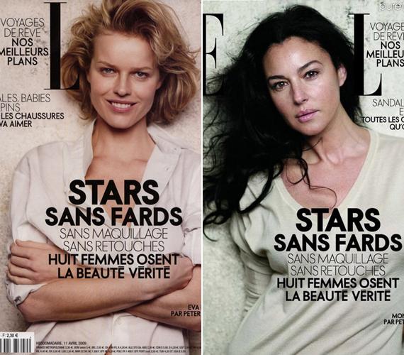 2009-ben Eva Herzigova, Monica Belucci - ők láthatóak a képen -, valamint Sophie Marceau is vállalta, hogy smink nélkül szerepeljen a francia Elle címlapján.