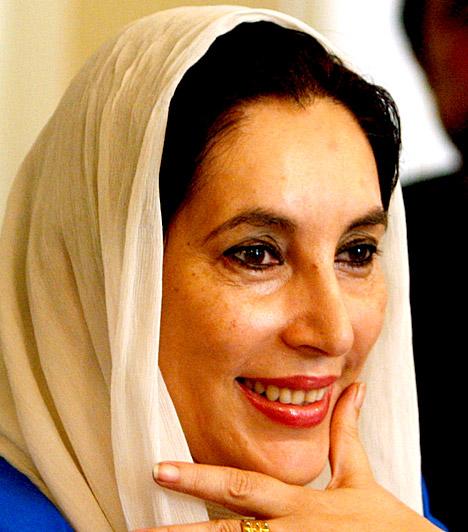 Benazir Bhutto  Pakisztáni politikus, a 2007-es pakisztáni szükségállapot eseményeinek ellenzéki főszereplője, volt miniszterelnök.  Ő volt az első nő, akit megválasztottak egy korábbi gyarmat mohamedán állam miniszterelnökének. 2007 végén esélyes elnökjelöltként egy öngyilkos merénylet áldozata lett. Előtte két bátyját is megölték, édesapját, Zulfikar Ali Bhutto korábbi elnököt és miniszterelnököt kivégezték.