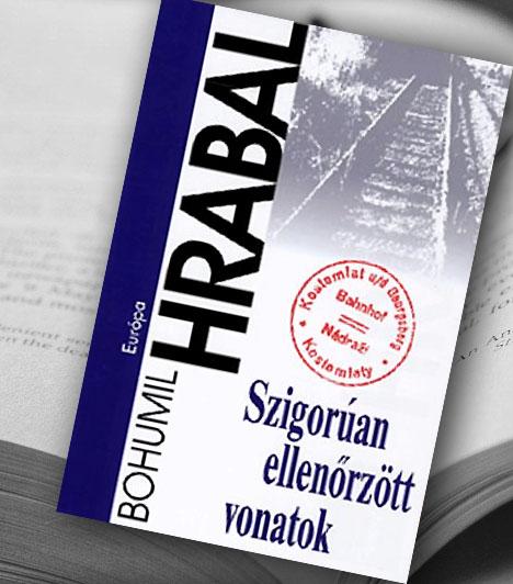 Bohumil Hrabal: Szigorúan ellenőrzött vonatok  A Szigorúan ellenőrzött vonatok története a második világháború utolsó napjaiban, egy cseh kisváros vasútállomásán játszódik. Hőse Miloš, az ifjú forgalmista, akit sikertelen öngyilkossága után - az ereit vágta fel, merthogy nem sikerült férfivá válnia szerelmével, a kis kalauzlánnyal - kiengednek a kórházból, és újra szolgálatra jelentkezik az állomáson, ahol különös társaság verődött össze.