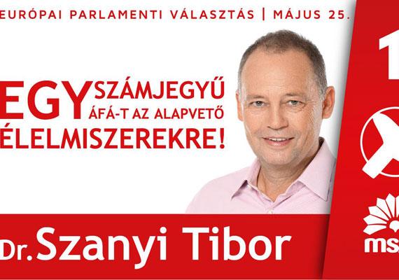 A szocialisták üzenete egyszerű, sallangmentes. Szanyi Tibor vezeti a listát, aki Brüsszelből is a hazai áfaszabályozást faragná.