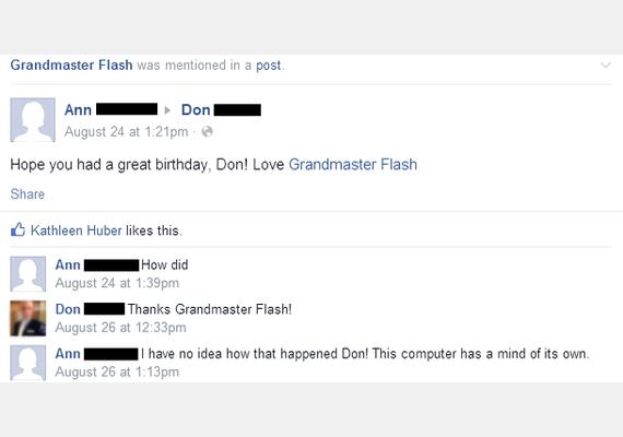 """Ann: """"Remélem, jól telt a szülinapod, Don! Szeretettel: Grandmaster Flash""""Ann: """"Mi a...""""Don: """"Köszönöm, Grandmaster Flash!""""Ann: """"Fogalmam sincs, ez hogyan történt, Don! A számítógépnek saját tudata van."""""""