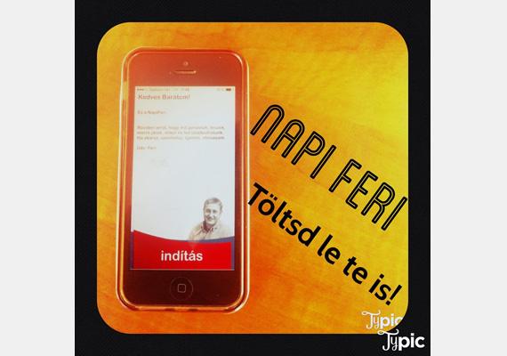 Az a bizonyos mobiltelefon-alkalmazás NapiFeri néven fut. A pártelnök naponta többször is megörvendezteti a felhasználókat üzeneteivel, amikre válaszolni is lehet.