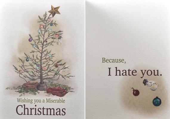 Boldogtalan karácsonyt kívánok. Mert utállak.