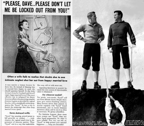 A bal oldali reklám a házasság megromlásáért a rossz női intim higiéniát teszi felelőssé, míg a jobb oldali ruhareklám a férfiak felsőbbrendűségét dicsőíti.