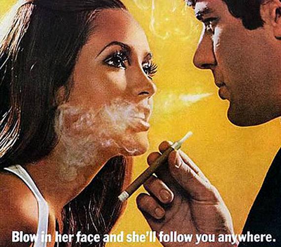 Fújd az arcába, és követni fog mindenhová - vélekedik a nők önállóságáról, életcéljairól és szexualitásáról az egykori cigarettareklám.