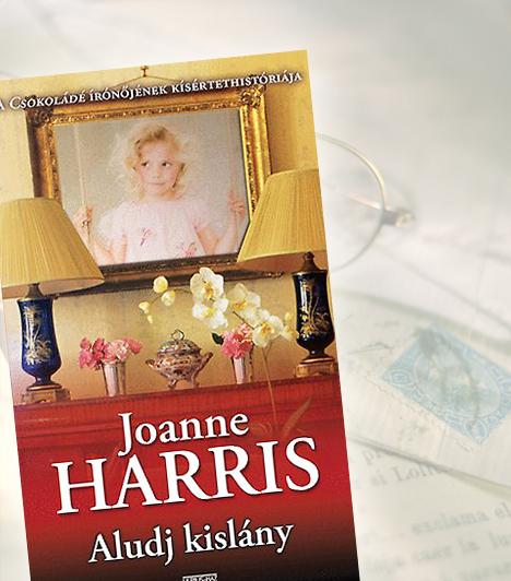 Joanne Harris: Aludj kislányHenry Chester, a vagyonos, de nem különösebben tehetséges festő szüntelenül keresi a tökéletes modellt, mígnem egy nap megakad a szeme egy kilenc éves kislányon, Effie-n. Éveken át csak őt festi, majd 17 éves korában elveszi feleségül. Effie azonban hamar szeretőre lel, és megismerkedik a sötét bűbáj mesternőjével, Fanny Millerrel, aki évek óta üldöz egy titokzatos gyilkost.