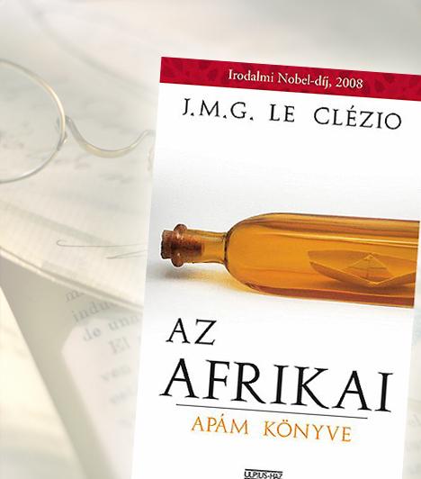 J. M. G. Le Clézio: Az afrikaiA hazánkban már az 1970-es évek óta ismert, friss Nobel-díjas J. M. G. Le Clézio melankolikus hangulatú regényében egyfelől apjának, a hosszú éveken át gyarmati orvosként dolgozó afrikainak állít emléket, másfelől megosztja saját gyermekkori élményeit, annak a néhány évnek a tapasztalatait, melyet apja mellett töltött Nigériában.Kapcsolódó címke:Könyv »