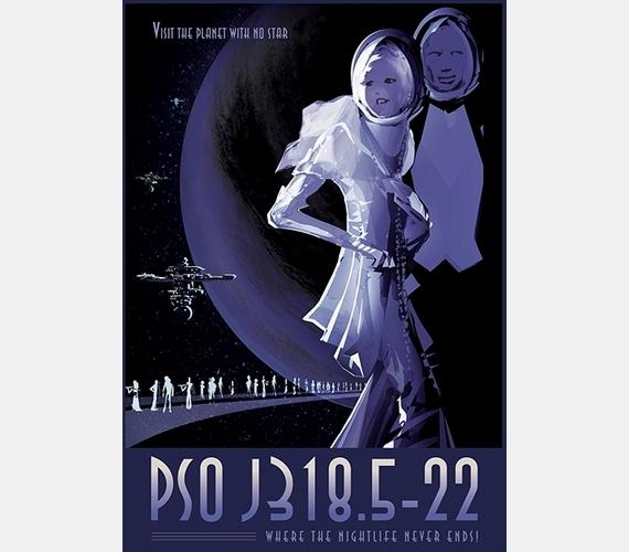 """""""Látogasd meg a csillag nélküli bolygót! PSO J318.5-2. Ahol az éjszakai élet sohasem ér véget!"""""""