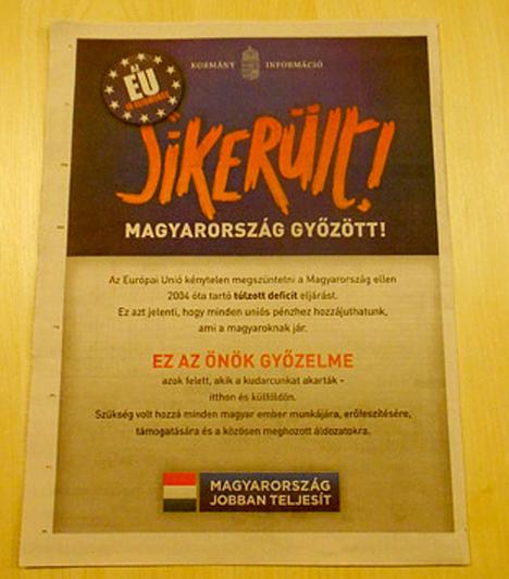 Lényeg az aktualitás  Orbán Viktor idén júliusbnan kiküldött levelében értesíti az embereket a 2 hónappal azelőtt történt eseményről, miszerint Magyarország kikerült a túlzottdeficit-eljárás alól.