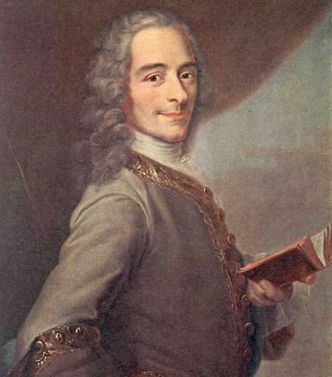 """""""Barátom, nem alkalmas az idő, hogy éppen most szerezzek ellenségeket."""" - Voltaire  A kiváló filozófus és író, Voltaire, egész életében ateisteként élt, és 83 évesen, mikor halálos ágyán feküdt, állítólag könyörgöt, hogy hagyják magányosan meghalni. 1778-ban azonban senki nem halhatott meg úgy Párizsban, hogy ne kapta volna meg az utolsó kenetet - az ironikus utolsó mondat állítólag akkor hagyta el Voltaire száját, amikor az utolsó szentséget felkenő pap arra kérte, tagadja meg a Sátánt."""