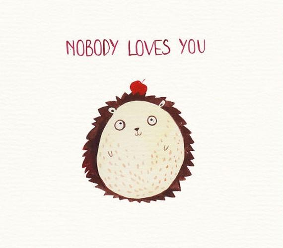 """""""Senki nem szeret téged."""""""
