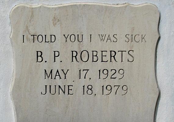 """""""Én mondtam, hogy beteg vagyok"""" - B. P. Roberts sírja a floridai Key West temetőben található."""