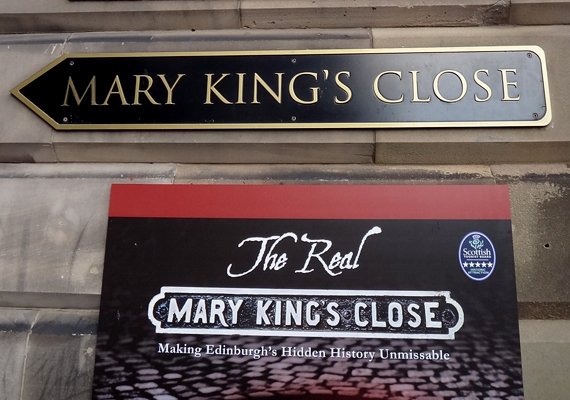 A Mary King's Close hírhedt hely, a legendák szerint a korabeli gyilkosok is itt találtak menedéket.