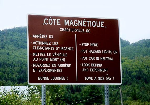 A kanadai Quebec egyik legmagasabban fekvő területén is észlelhető a mágnesesnek titulált jelenség.
