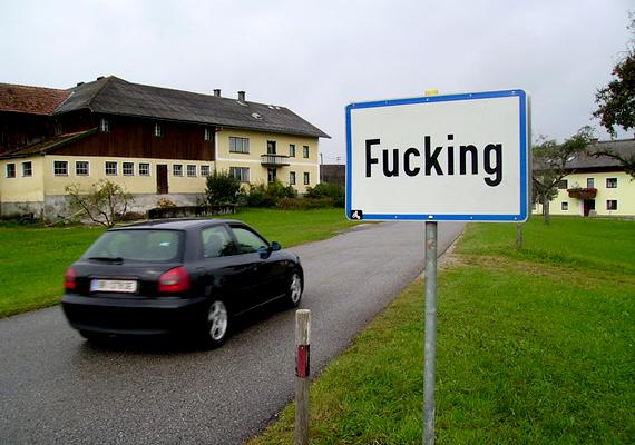 Az egyik legismertebb falunév a pajzán kategóriában minden kétséget kizáróan az ausztriai Fucking.