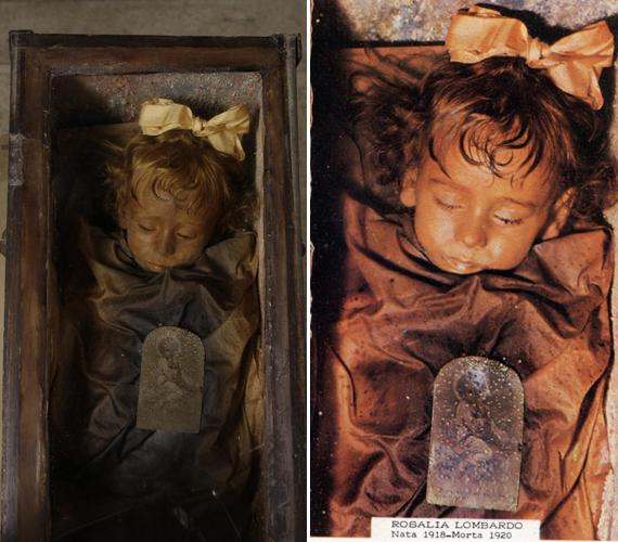 Rosalia Lombardo egyike volt a legutolsóknak, akik ide kerültek. A kislány mindössze kétéves volt, mikor elhunyt spanyolnátha következtében - az édesapja kérésére mumifikálták.