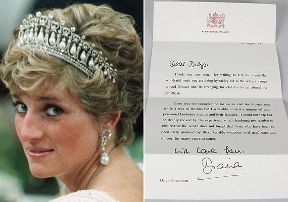 Diana hercegnő élete és halála még 17 évvel a tragédia után is nagy érdeklődést vált ki és számos történet kél lábra. A halála előtt bő két héttel írt levél viszont valódi: az augusztus 11-én kelt levél a Kensington palota hivatalos papírjára íródott, és rajta van Diana aláírása. A hercegnő boszniai látogatása után - és néhány órával azelőtt, hogy nyaralni indult Dodi Al-Fayeddel - írta Dilys Cheethamnek, annak a nőnek, aki Dianához hasonlóan a taposóaknák felszámolásáért küzdött. A levélben köszönetet mondott neki azért a munkáért, amit Boszniában tett, egyúttal biztosította a nőt arról, hogy ha rajta múlik, a világ nem felejti el soha, milyen borzalmas sérüléseket okoznak a taposóaknák, és küzd azért, hogy minden támogatást megkapjanak az áldozatok. A levél 2014 áprilisában, egy aukción 2400 angol fontért - csaknem egymillió forint - kelt el.