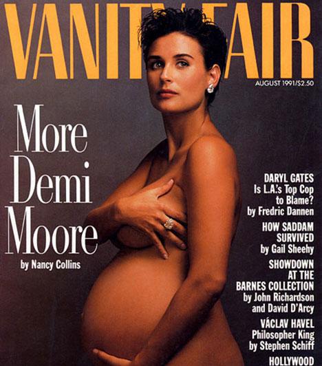 Demi Moore - Vanity Fair  1991 augusztusában jelent meg a Vanity Fair címlapján az a ma már ikonikusnak számító fotó, amit Annie Leibovitz készített a hét hónapos terhes és teljesen pucér Demi Moore-ról. Habár a felvétel akkor botrányosnak számított, azóta olyan szupersztárok pózoltak meztelenül és várandósan a különféle magazinok borítóin, mint Britney Spears, Cindy Crawford vagy Monica Bellucci.