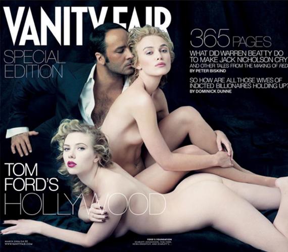 Keira Knightley és Scarlett Johansson 2006-ban a Vanity Fair magazin kedvéért dobta le ruháit, hogy Tom Ford divattervezővel együtt szerepeljenek a címlapon.