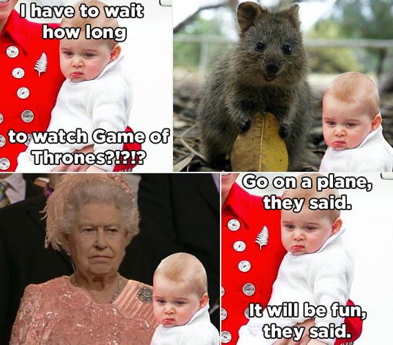 """""""Meddig kell még várnom, hogy nézhessem végre a Trónok harcát?"""" - kérdi az elsőn a mufurc kis herceg. És hiába a mókuska, ez sem deríti fel Györgyöt. Bár ahogy elnézzük, a királynőtől örökölte az arckifejezését. """"Felszállunk egy repcsire, azt mondták. Mókás lesz, azt mondták"""" - úgy tűnik, még a repülés sem dobta fel a kis csemetét."""