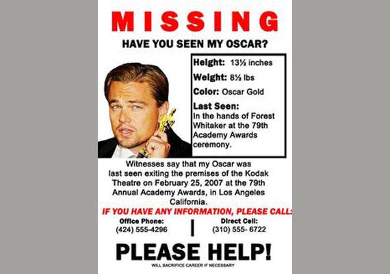"""""""Eltűnt! Látta valaki az Oscar-díjamat? Szemtanúk állítják, legutoljára 2007. február 25-én látták a Kodak Színházban. Ha bármilyen információd van róla, hívj! Kérlek, segíts""""! - áll a frappáns felhívásban."""