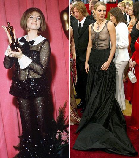 Átlátszó anyagok még mindig  Az átlásztó anyagok mindig is felbukkantak a gálán látható ruhákkal kapcsolatban. Barbra Streisand 1969-ben bizonyára nagyon bevállalósnak és modernnek tűnt ebben a ruhában, de valljuk be, nem volt túl jó választás. Gwyneth Paltrow pedig ezt a 2002-es estélyit, mely alá melltartót sem húzott, maga is a legrosszabbul sikerült választásai közé sorolja.