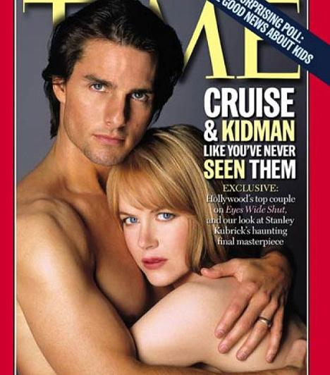 Tom Cruise és Nicole Kidman  Tom Cruise és akkori felesége, Nicole Kidman 1999-ben vetkőztek le a Time címlapfotójának kedvéért. A színész házaspár abban az évben forgatta a Tágra zárt szemek című Stanley Kubrick filmet, és akkoriban kezdett felröppenni a pletyka, hogy kihűlt a házasságuk. Végül 2001-ben mondták ki a válásukat, 11 év után.